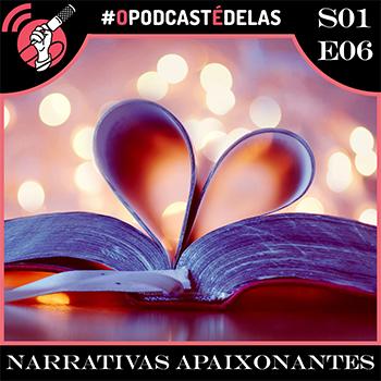 O Podcast é Delas - episódio 06