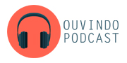 Ouvindo Podcast