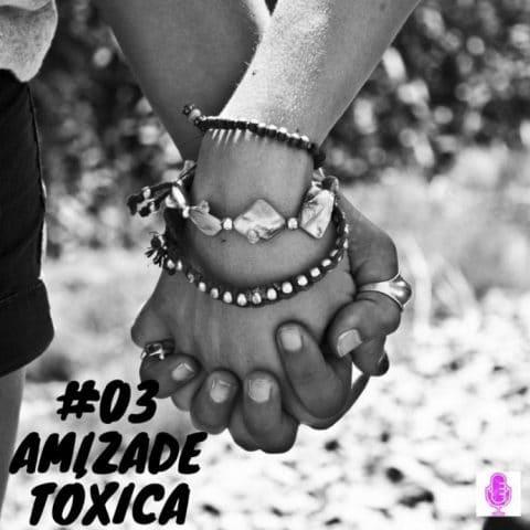 Más Feministas Podcast #03 – Amizade Tóxica