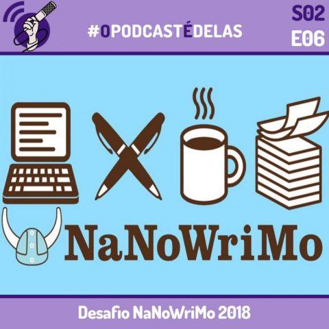 #OPodcastÉDelas S02E06 – Desafio NaNoWriMo 2018