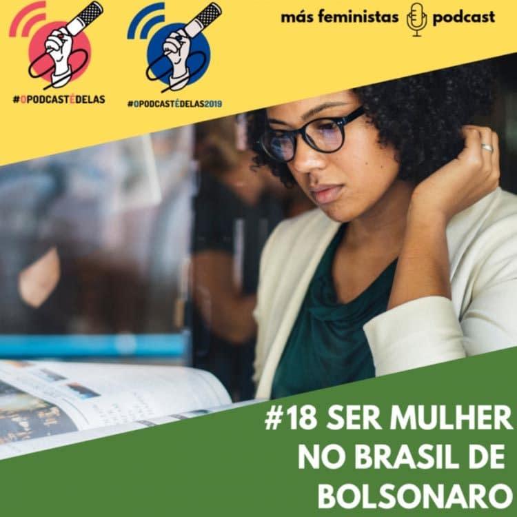 Más Feministas Podcast #18 – Ser Mulher no Brasil de Bolsonaro #OPodcastÉDelas2019