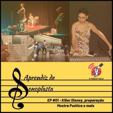 Aprendiz de Sonoplasta - EP #01 - Killer Disney, Preparação Mostra Poética e Mais