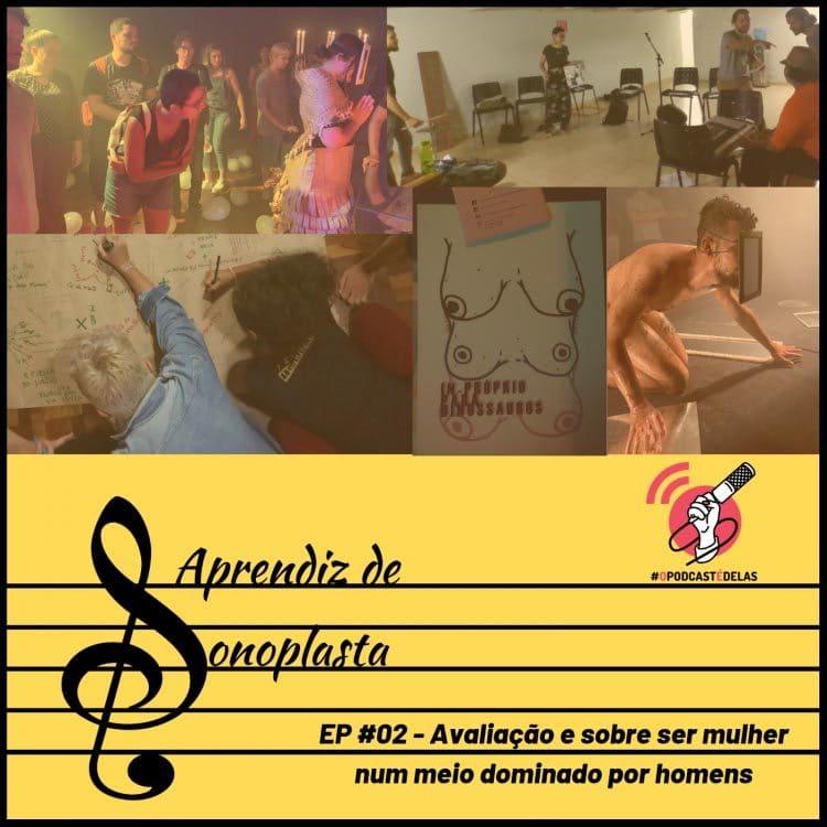 Aprendiz de Sonoplasta – EP #02 – Avaliação e sobre ser mulher num meio dominado por homens