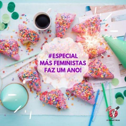 #Especial – Más Feministas faz um ano!
