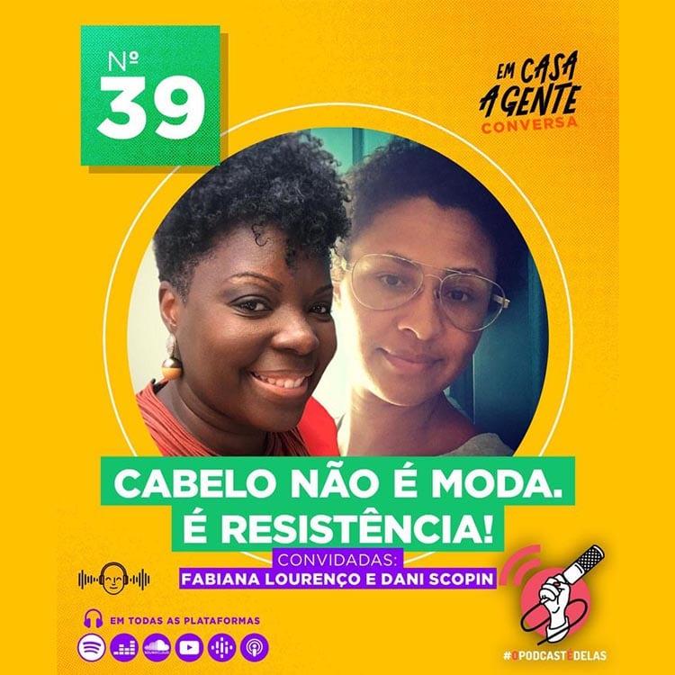 Em Casa A Gente Conversa #39 - Cabelo Não é Moda. É Resistência