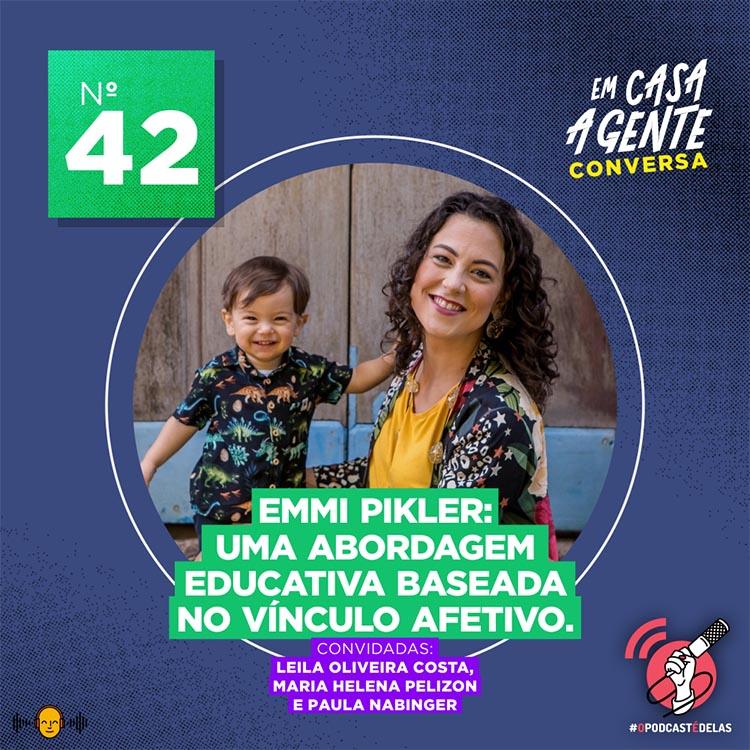 Em Casa A Gente Conversa #42 - Emmi Pikler: uma abordagem educativa baseada no vínculo afetivo