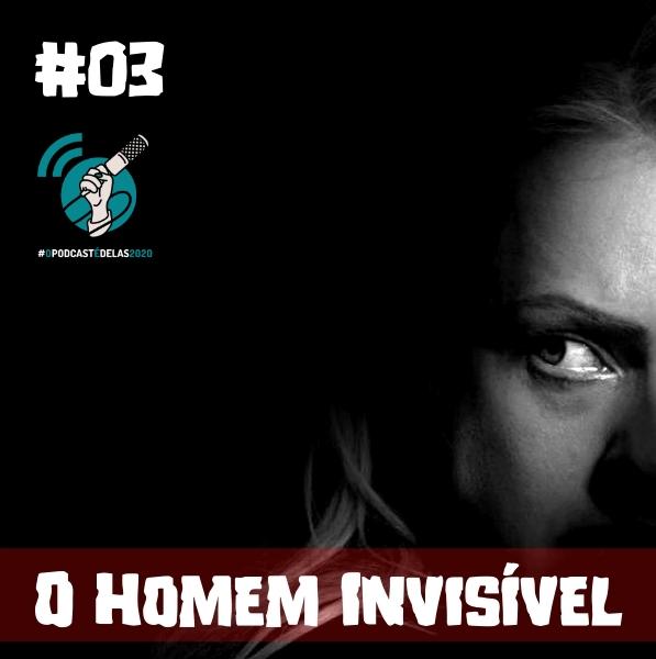 03InvisivelPODDELAS - Raphaela Ximenes
