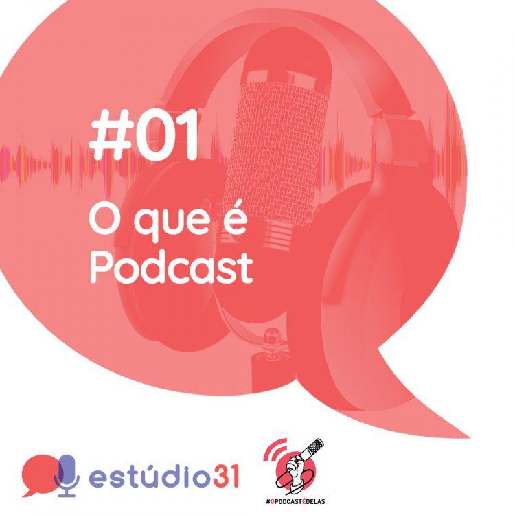 Estúdio 31 - 01 - O que é podcast