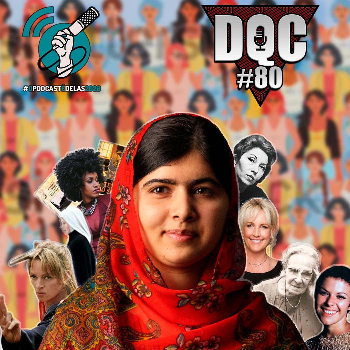 DQC #80 - As Mulheres da Minha Vida - DQC Desculpa Qualquer Coisa