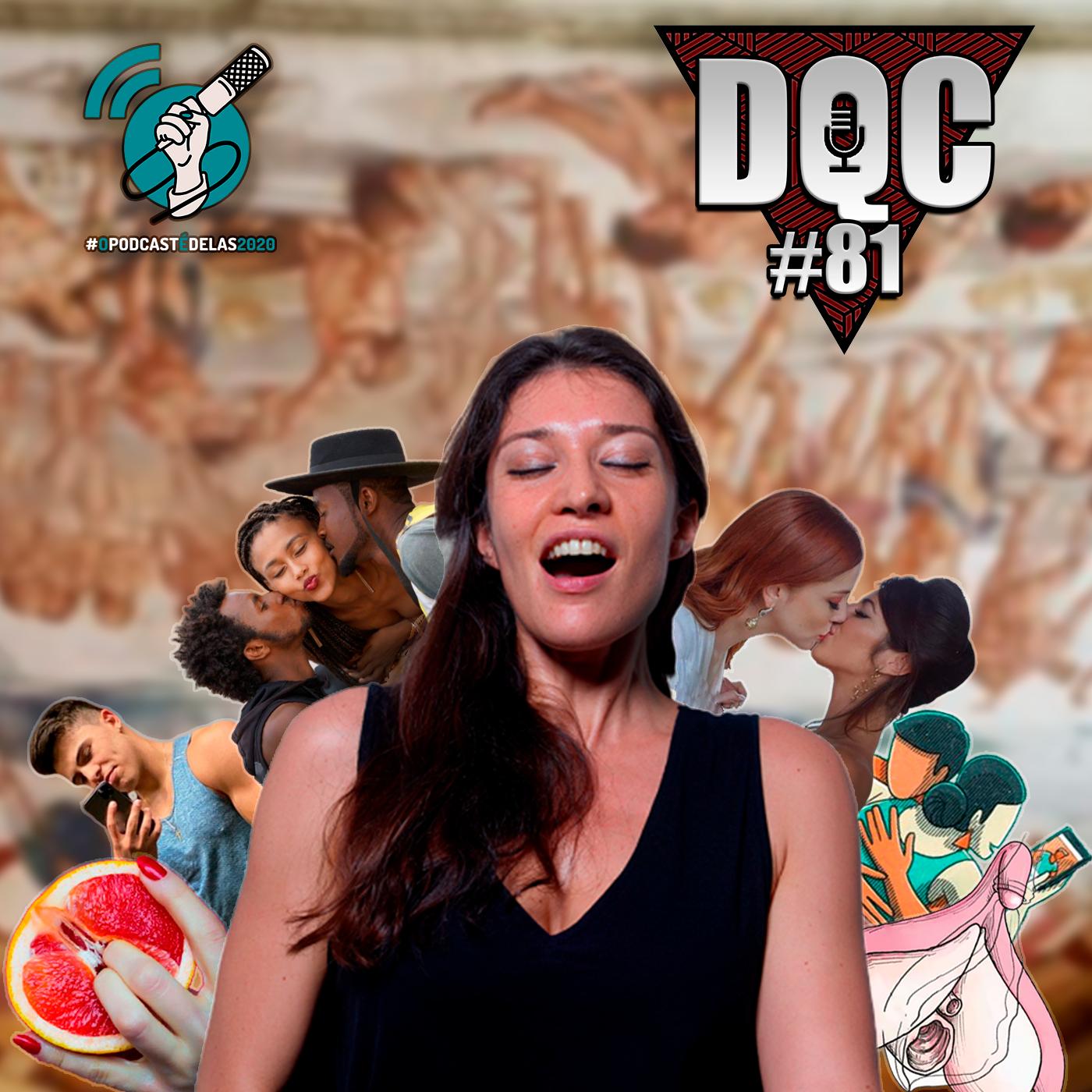 DQC #81 - O Sexo e Elas - Emerson Alves