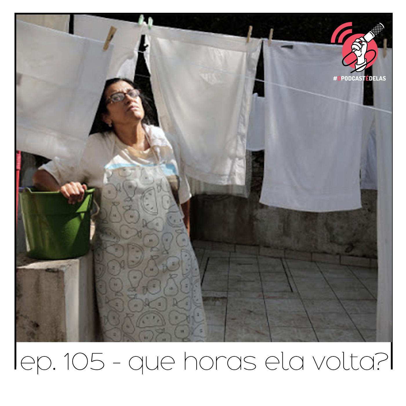 ep105quehoraselavolta - Anna Lívia Marques
