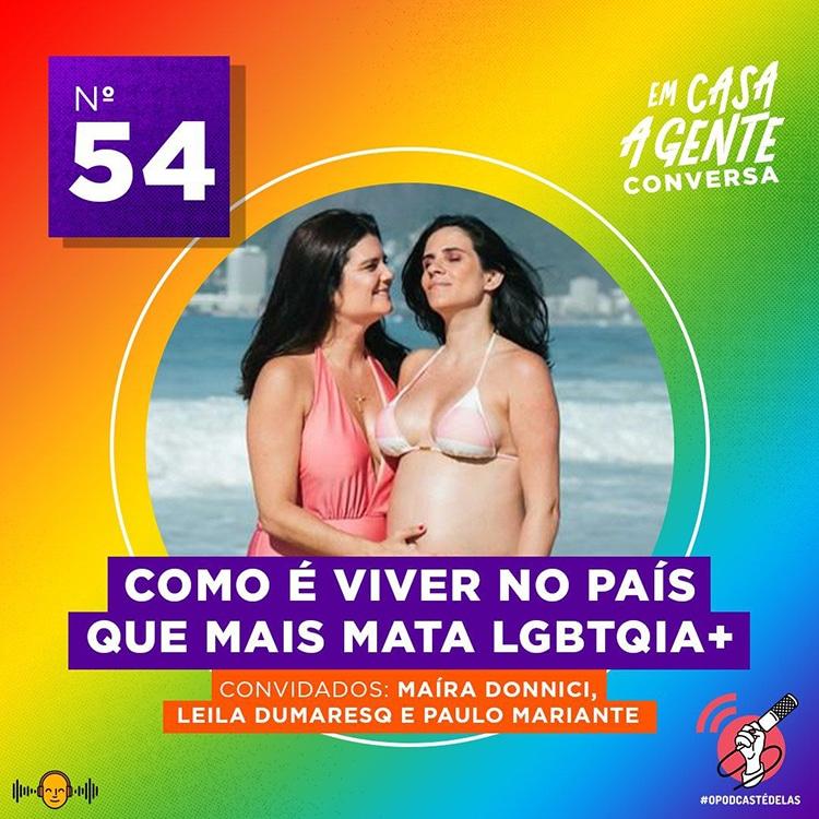 Em Casa A Gente Conversa #54 – Como é viver no país que mais mata LGBTQIA+