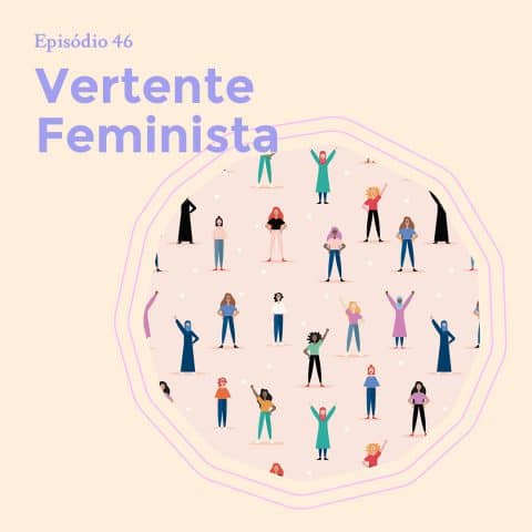 Ilustração de diversas mulheres juntas em um círculo, remetendo à diversidade dentro das vertentes feministas