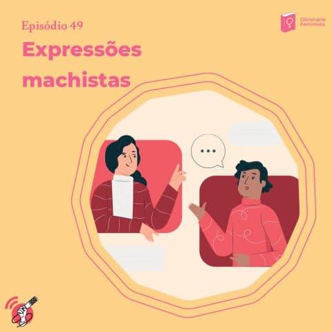Ilustração com um homem e uma mulher conversando. Ao lado esquerdo está escrito o nome desse episódio, expressões machistas