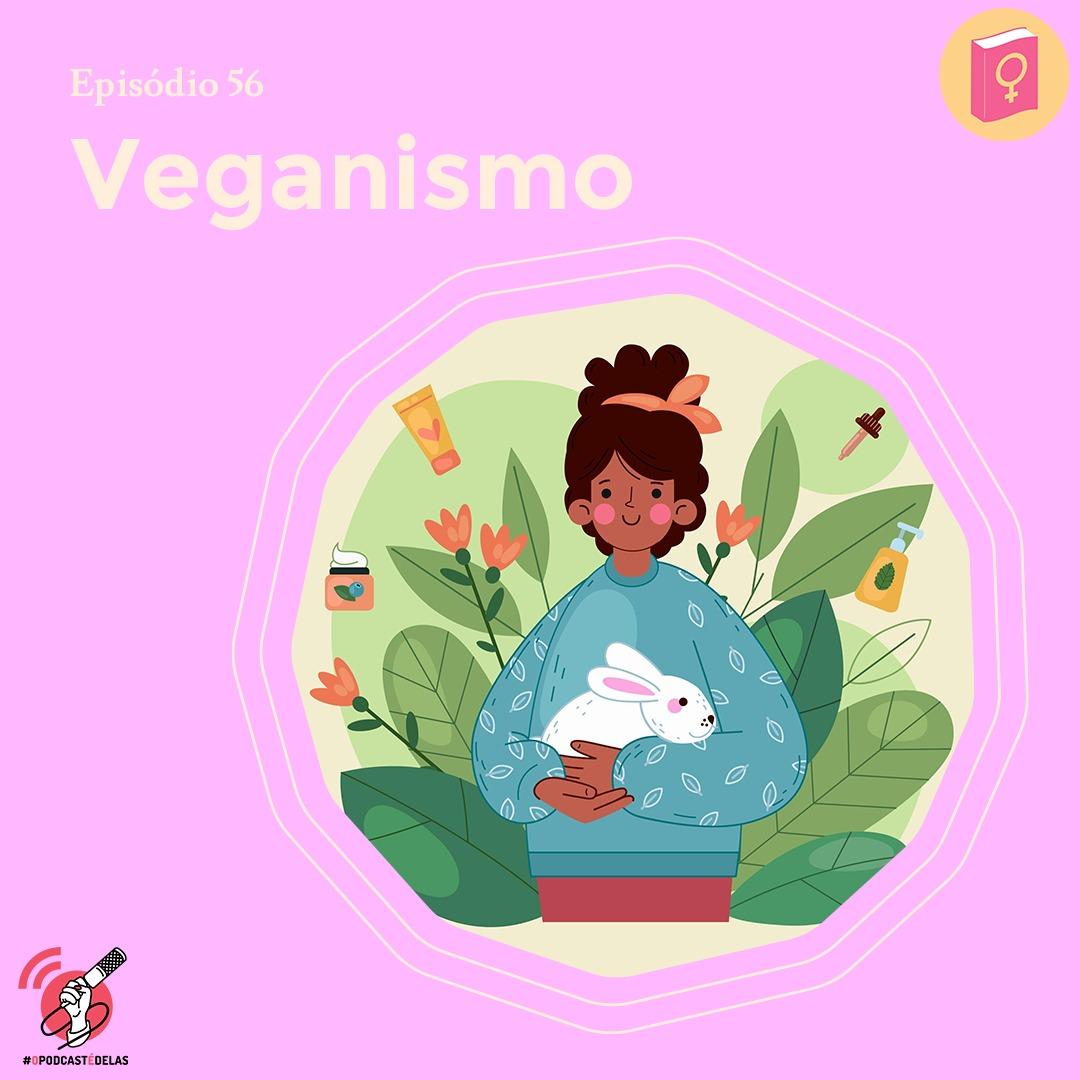 """Ilustração de uma menina sentada no chão abraçando um coelho branco. Do lado esquerdo, no topo, está escrito """"Veganismo"""""""