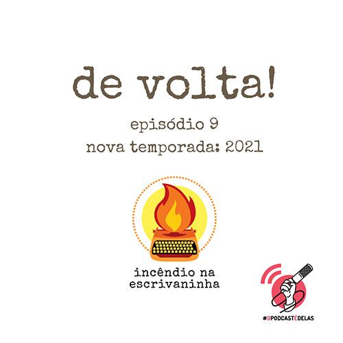 Incêndio na Escrivaninha #9 – O Incêndio na Escrivaninha está de volta!