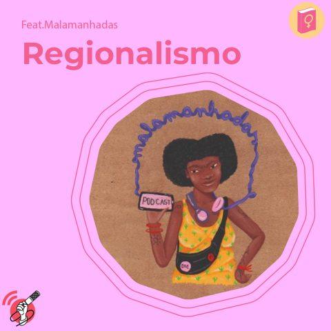 """Ilustração de uma mulher com fones de ouvido escutando podcast. No canto esquerto está escrito """"regionalismo"""""""