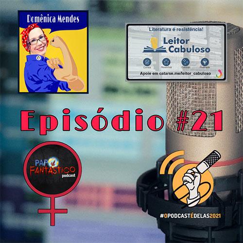Episódio 021 - Domênica Mendes - Clecius Duran