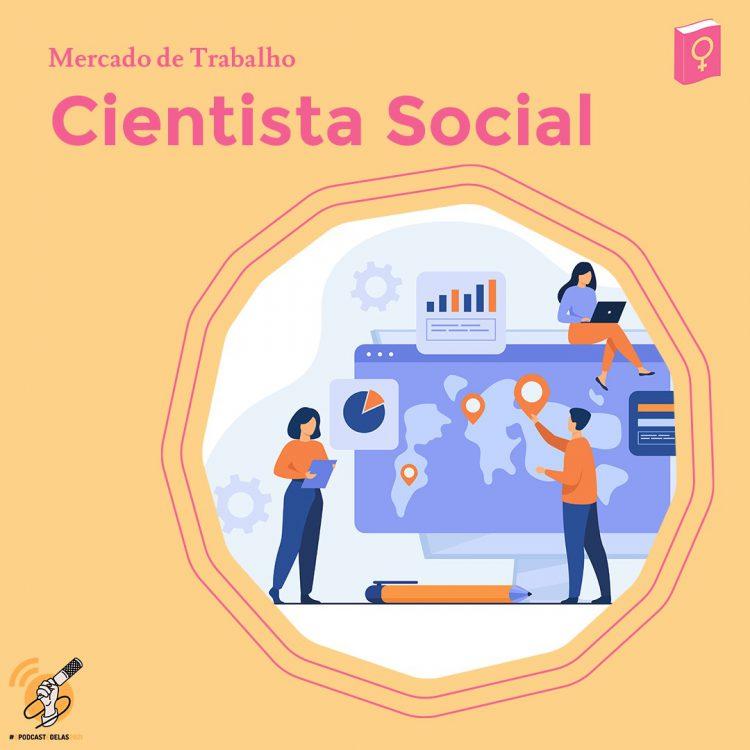 """Ilustração de duas pessoas cercadas de items que remetem a cieência e tecnologia. No lado esquerdo está escrito """"cientista social"""""""