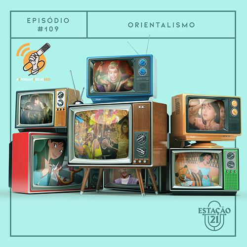 estacao-21_ep-19_orientalismo_CAPA-QUADRADA - Estação 21 Podcast