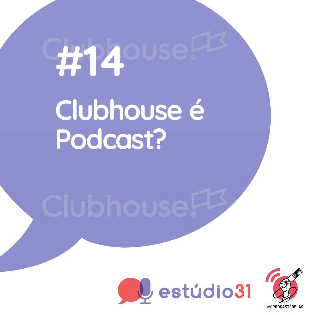 """Um quadrado branco, com um simbolo de """"balão de fala"""" azul, com imagem da logo Clubhouse como marca d´água. Em primeiro plano o titulo do episódio. Na base o simbolo do podcast e ao lado a logo do #OPodcastÉDelas"""