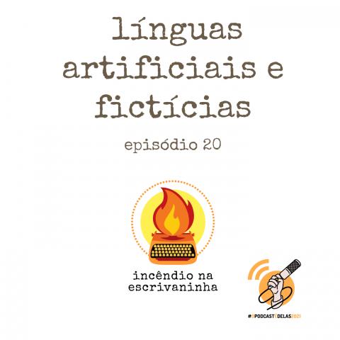 """Na vitrine do episódio, consta o logo do podcast, uma máquina de escrever pegando fogo, o título """"línguas artificiais e fictícias"""" e o logotipo da rede O Podcast É Delas"""