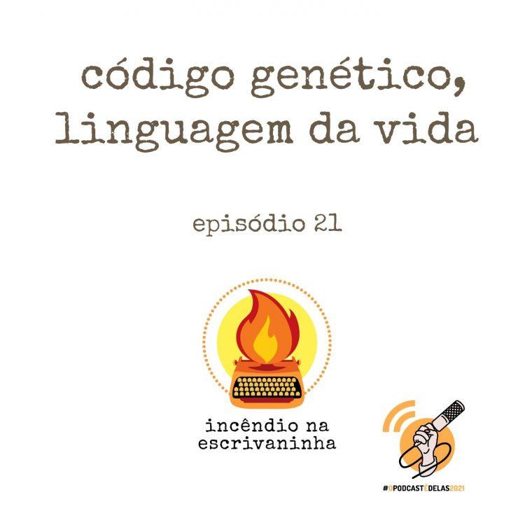 """na vitrine do episódio, consta o logo do podcast, uma máquina de escrever pegando fogo, o título código genético, linguam da vida"""" e o logotipo da rede O Podcast É Delas."""