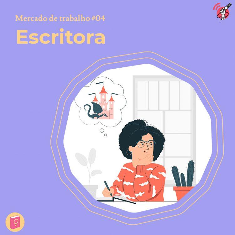 """Ilustração de uma mulher sentada escrevendo. No lado esquerdo está escrito """"mercado de trabalho: escritora"""""""