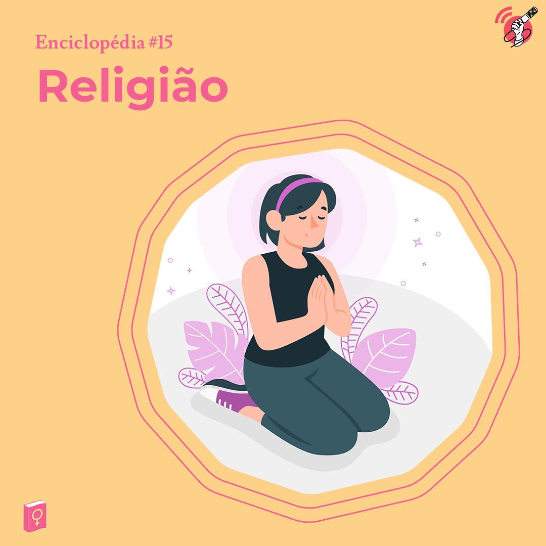 """Ilustração de uma mulher ajoelhada rezando. No cato esquerdo está escrito """"religião"""""""