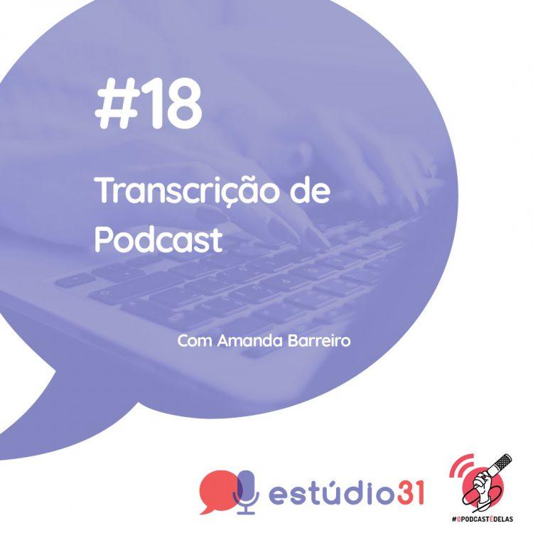 """Um quadrado branco, com um simbolo de """"balão de fala"""" azul, com imagem de mãos de uma mulher mexendo em um notebook como marca d´água. Em primeiro plano o titulo do episódio. Na base o simbolo do podcast e ao lado a logo do #OPodcastÉDelas"""
